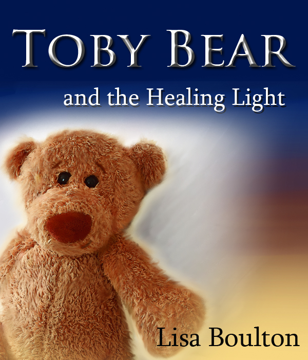 Toby Bear and the Healing Light book Cover